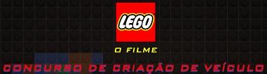 WWW.PROMOCAOLEGOFILME.COM.BR, CONCURSO LEGO DE CRIAÇÃO DE VEÍCULOS