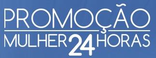 WWW.PROMOCAOMULHER.COM.BR, PROMOÇÃO MULHER 24H DERMACYD